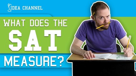What Does The SAT Really Test? | Idea Channel | PBS Digital Studios - YouTube | leapmind | Scoop.it