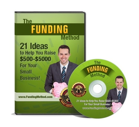 [THE FUNDING METHOD] – 21 Ideas To Help You Raise $500-$5000 For Your Small Business! | Making money at home | Scoop.it