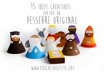 15 idees creatives per fer un pessebre original | Posts d'Educació i les TIC | Scoop.it