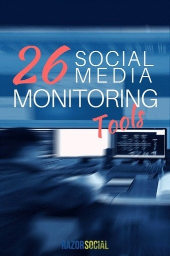 26 Social Media Monitoring Tools [Reference Guide] - RazorSocial | Marketing in the Digital World | Scoop.it