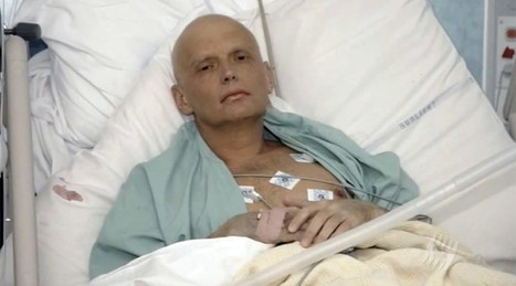 Litvinenko lawyer claims Russian state 'involved' in ex-KGB agent's poisoning | Global politics | Scoop.it