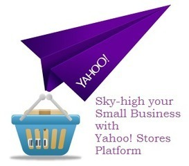 Sky-high your Small Business with Revamped Yahoo! Store Platform | Yahoo Store Tips | Scoop.it