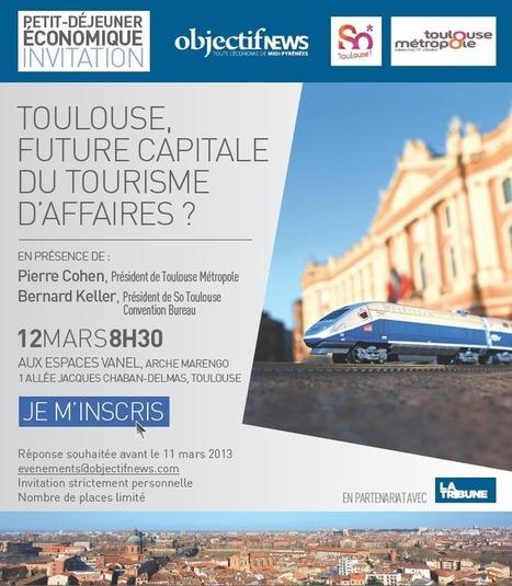"""12 mars 2013 Petit-déjeuner Economique """"Toulouse, future capitale du tourisme d'affaires?""""   JOIN SCOOP.IT AND FOLLOW ME ON SCOOP.IT   Scoop.it"""
