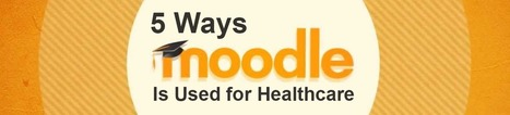 5 Ways Moodle is Used for Healthcare | tipsmoodle | Scoop.it