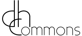 MLA Workshop: Getting Started in Digital Humanities with DHCommons | DHCommons | HASTAC | Scoop.it