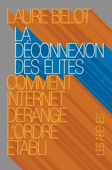 RSLN | Les élites sont-elles dépassées par le numérique ? Rencontre avec Laure Belot | Driving change - Accompagnement du changement | Scoop.it