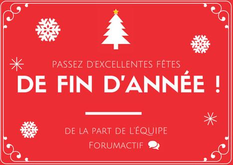 Bonnes fêtes de fin d'année de la part de Forumactif ! | Forumactif | Scoop.it