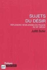 Judith P. Butler : Sujets du désir : réflexions hégéliennes en France au XXe siècle | Philosophie en France | Scoop.it
