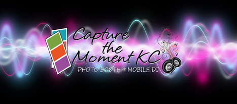 Capture the Moment KC | Affordable Photo Booth & Mobile DJ Service in Kansas City | Capture the Moment KC: Kansas City DJ Service & Photo Booth Rental | Scoop.it