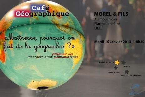 Maîtresse, pourquoi on fait de la géographie ? CR d'un café géographique | Enseigner l'Histoire-Géographie | Scoop.it