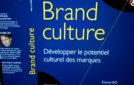 Influencia - Media - La brand culture : développer le potentiel culturel des marques | Branded content | Scoop.it
