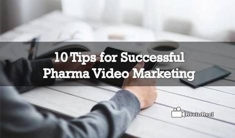 10 Tips for Successful Pharma Video Marketing | Pharma: Trends and Uses Of Mobile Apps and Digital Marketing | Scoop.it