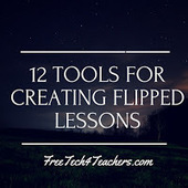 Free Technology for Teachers: A Short Overview of 12 Tools for Creating Flipped Classroom Lessons | New learning | Scoop.it