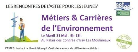 Rencontres ASTEE métiers et carrières de l'environnement | Initiatives et agenda environnement | Scoop.it