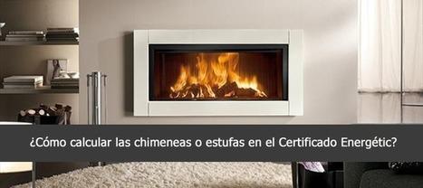 Las estufas o chimeneas en los Certificados Energéticos. | certficados energéticos cantabria | Scoop.it
