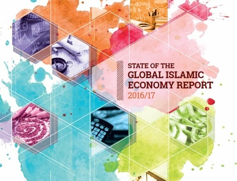 Report: State of the Global Islamic Economy 2016/17 | islamic banking | Scoop.it