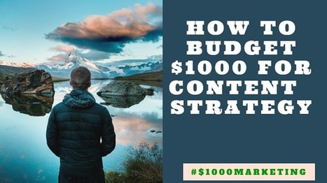 How to Spend $1000 a Month for Your Content Marketing Strategy - Bill Acholla | Be a Marketing Wizard | Scoop.it