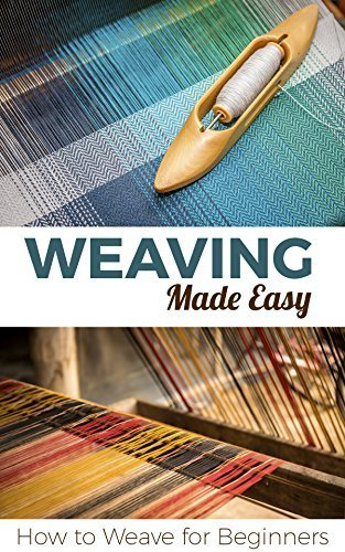 Weaving Made Easy: How to Weave for Beginner  By:Petra Pulido | Ebook Shop | Scoop.it