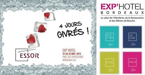 Exp'hôtel 2015 à Bordeaux : Essor vous attend ! - Essor | Cuisine et cuisiniers | Scoop.it