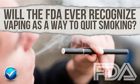 Vaping To Quit Smoking. Will The FDA Ever Approve?   E Cig - Electronic Cigarette News   Scoop.it