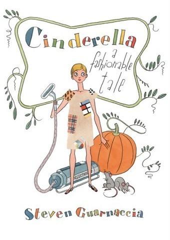 Cinderella A Fashionable Tale - Steven GUARNACCIA | Nouveautés CDI | Scoop.it
