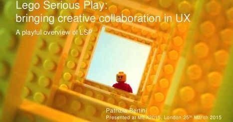LEGO Serious Play: bringing creative collaboration in UX | #LSP | Scoop.it