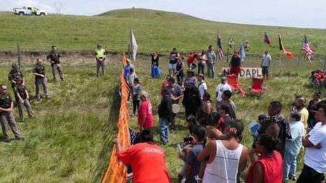 North Dakota's Standing Rock Sioux aren't backing down to oil pipeline developers | Postcolonial | Scoop.it