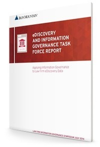 eDiscovery and Information Governance Task Force Report - Iron Mountain | Information Governance | Scoop.it