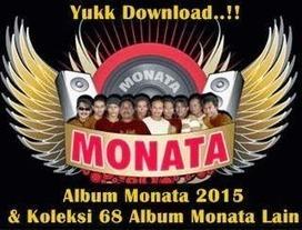 Monata Terbaru 2015 dan Koleksi 68 Album | Kumpulan lagu Dangdut Mp3 | Scoop.it