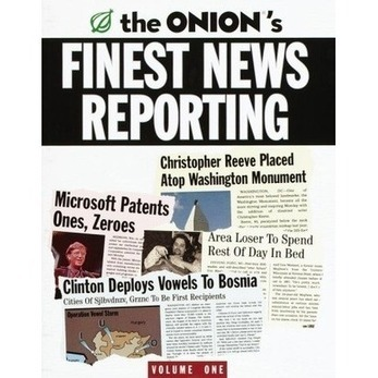 The Onion's Finest News Reporting, Volume 1 | The Onion's Finest News Reporting by the Onion | Scoop.it