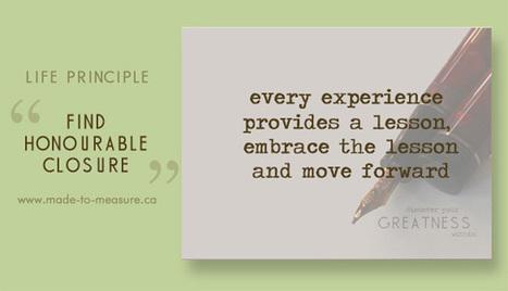 Life Principle 2: Finding Honourable Closure | Transforming Leaders; Self Care & Awareness | Scoop.it