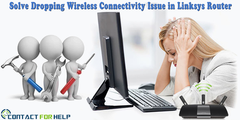 How to Solve Dropping Wireless Connectivity Issue in Linksys Router? | Costomer Support and Services | Scoop.it