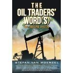 The Oil Traders' Word(S): Oil TradingJargon | Nicholas Newman | Scoop.it