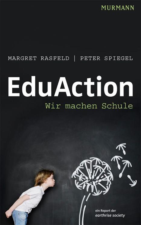 Margret Rasfeld, Peter Spiegel EduAction Wir machen Schule | Soziale Netzwerke - für Schule und Beruf nutzen | Scoop.it