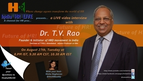 LIVE talk with Dr.T.V. Rao on Future of HR | Human Resources | Scoop.it