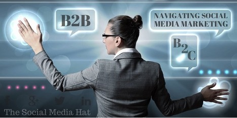 How to Navigate B2B and B2C Social Media Marketing | Digital-News on Scoop.it today | Scoop.it