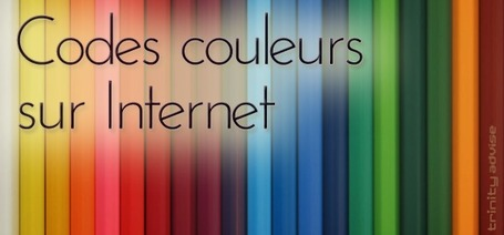 Signification des couleurs en E-marketing et en Ergonomie Web | Conseil Internet, Formations E-Marketing | Trinity Advise | Ergonomie multimedia | Scoop.it