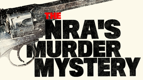 The NRA's top lawyer was convicted of murder, then freed over bad police work. What really happened? | Excellent Long Form | Scoop.it