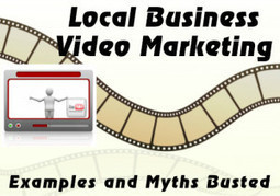 Local Business Video Marketing Myth Busting | My Local Business Online | 30fevrier | Scoop.it