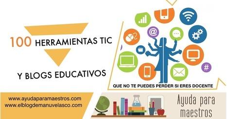 AYUDA PARA MAESTROS: 100 herramientas TIC y blogs educativos que no te puedes perder si eres docente | Entre profes y recursos. | Scoop.it