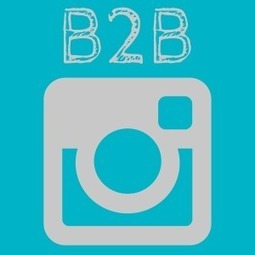 10 Engaging Ways B2B Marketers Can Use Instagram | Everything Inbound | Scoop.it
