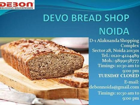 Debon Bread Shop in Noida Provided Fresh And Good Quality Bread Pp.. | Debon Foods | Scoop.it