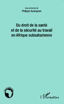 Du droit de la santé et de la sécurité au travail en Afrique subsaharienne, Philippe Auvergnon (dir.), 2014 | Ouvrages droit & science politique | Scoop.it