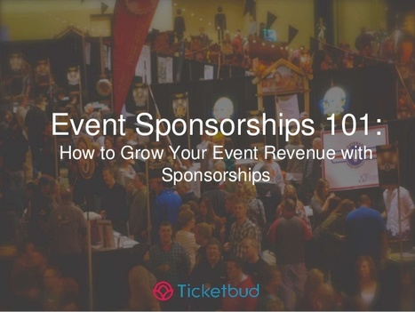 Event Sponsorships 101: How to Grow Your Event Revenue with Sponsorships | Sponsorship, CSR & Events | Scoop.it