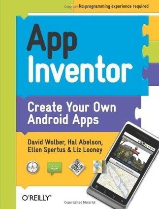 App Inventor: Create Your Own Android Apps | app inventor | Scoop.it
