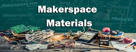 Makerspace Materials & Products - FREE Supply List - Makerspaces.com | Nader's Scoops | Scoop.it