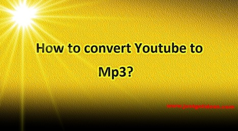 Youtube to mp4 | How to convert youtube to mp3 | Youtube to video | Just Get Ideas | Youtube To Mp4 | how to convert youtube to mp3 | youtube to video | Scoop.it