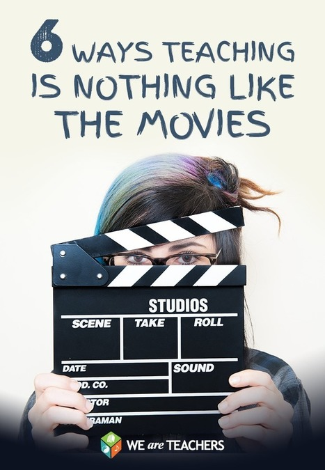 WeAreTeachers: 6 Ways in Which Teaching Is Nothing Like the Movies | Each One Teach One, Each One Reach One | Scoop.it
