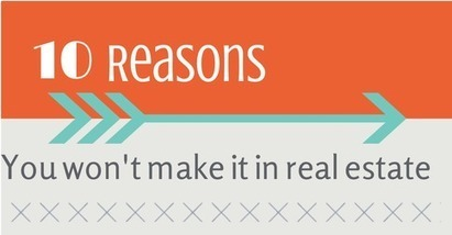 10 reasons you won't make it in real estate | Inman News | Real Estate Agent Training | Scoop.it