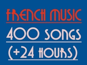 400 French Songs (Playlist with Spotify) - More than 24 hours of French Music. | French | Scoop.it